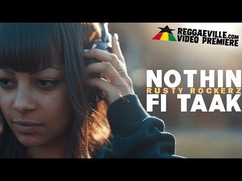Rusty Rockerz - Nothin Fi Taak [Official Video 2018]