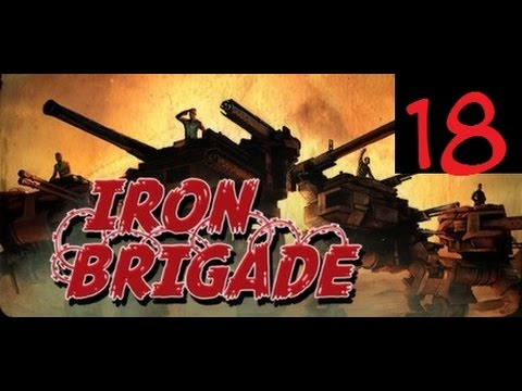 Iron Brigade Part 18 Attempt with Broadcaster
