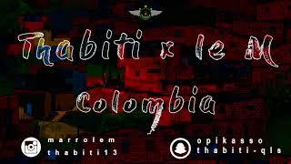 Thabiti x Le M // Colombia // Audio Officiel //Beat by Mango 2017