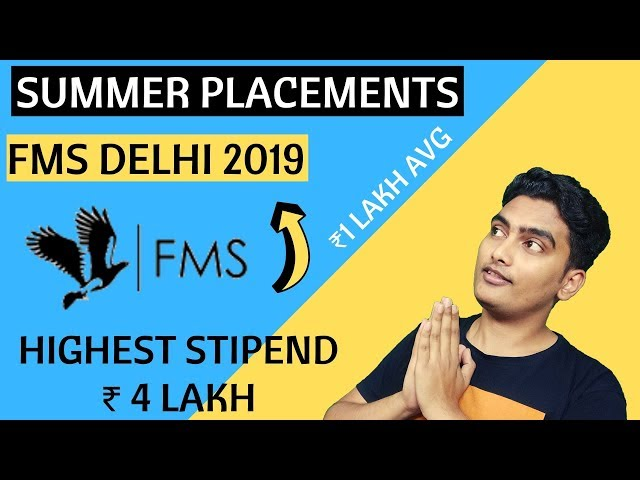 FMS Summer Placement Report 2019 - Rs. 4 lakh Stipend