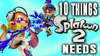 10 Things Splatoon 2 Needs