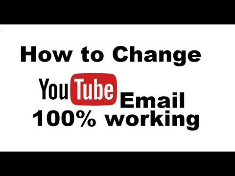 How To Change Youtube Account Eamil Address 2018 Youtube