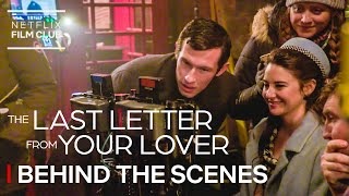 Exclusive Behind The Scenes Of The Last Letter From Your Lover   Netflix