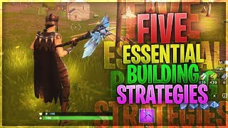 5 Essential Building Strategies YOU Should Learn! (Fortnite)