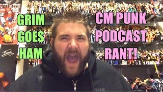 GRIM Rants CM PUNK PODCAST REVEALS! Why he left WWE, injuries, FIRED on WEDDING DAY!