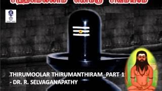 THIRUMOOLAR THIRUMANTHIRAM_DR R SELVAGANAPATHY_PART 1
