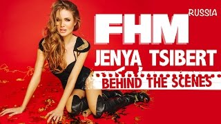 Jenya Tsibert for FHM Russia – Behind The Scenes