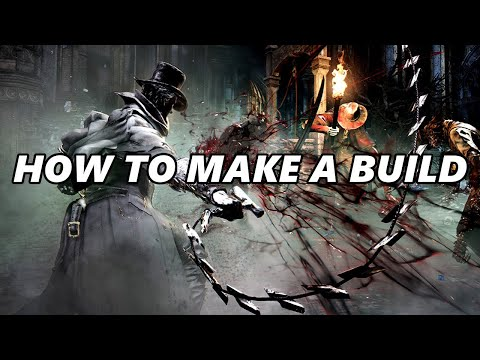 How To Make a Build in Bloodborne (Guide)