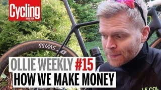 Ollie Weekly #15 | How we make money? | Cycling Weekly