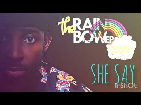 SHE SAY ft SPARKZ KTB #RAINBOWEP @DeewillsYoungbaba