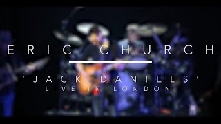 Jack Daniels - Eric Church ( Live In London )
