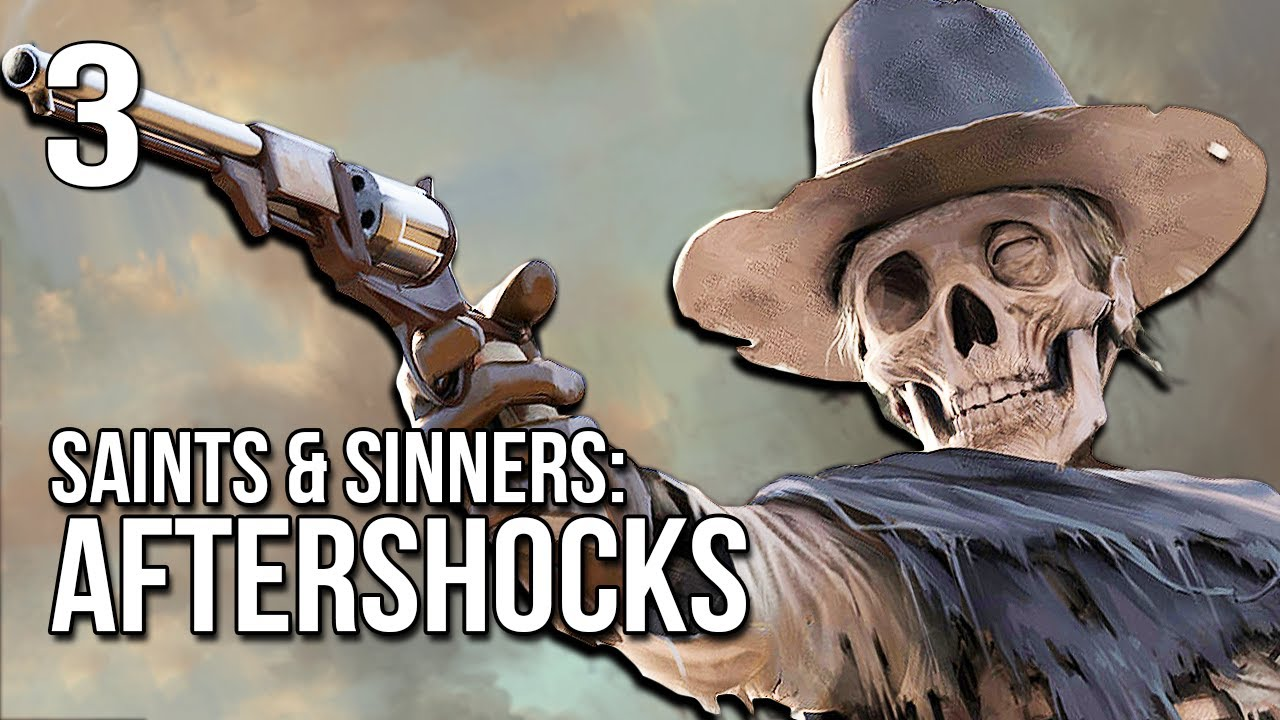 S&S: Aftershocks | Part 3 | The Zombie Slayin' Revolvers!