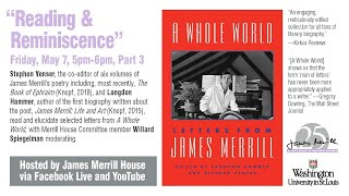 """LETTERS FROM A POET: A CELEBRATION OF JAMES MERRILL, Part 3 of 3 : """"Reading & Reminiscence"""""""