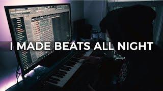 I MADE BEATS ALL NIGHT. | Making a Beat FL studio