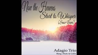 """Preview of """"Now the Heavens Start to Whisper"""" (Suo Gan) - Adagio Trio"""