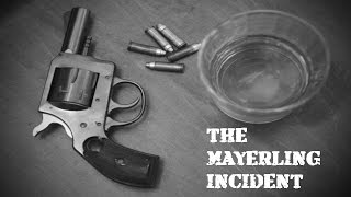 Unsolved Mysteries: The Mayerling Incident