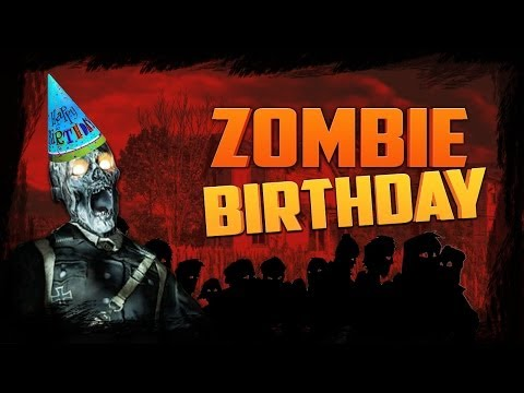 ZOMBIE BIRTHDAY, YAY! ★ Call of Duty Zombies