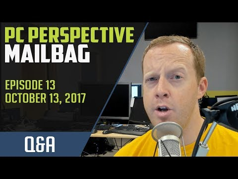 PCPer Mailbag #13 - 10/13/2017