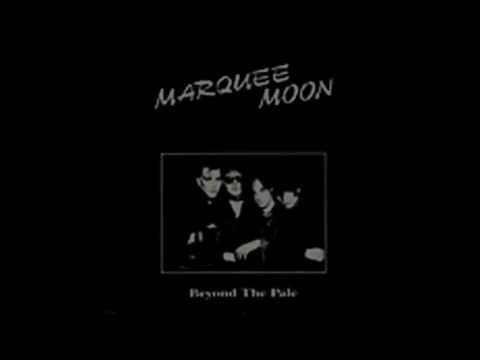 Marquee Moon - Beyond the Pale