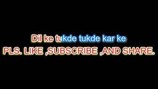 Dil ke tukde tukde karaoke with lyrics by DEV SONI