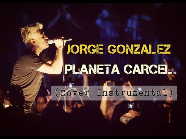 jorge-gonzalez-planeta-carcel-cover-instrumental-hector-arriagada