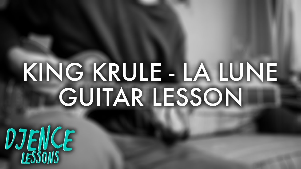 king-krule-la-lune-guitar-lesson-djence