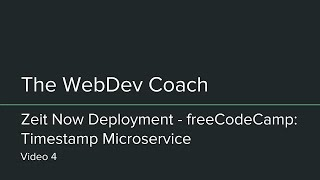 Deploy Node.js Application to Zeit Now - FreeCodeCamp - Timestamp Microservice 04