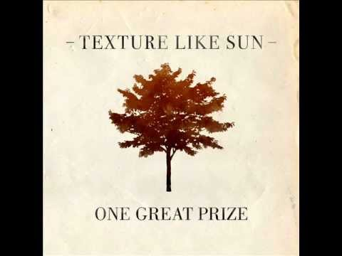 Texture Like Sun -  One Great Prize