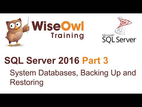 SQL Server 2016 Part 3 - System Databases, Backing Up and Restoring