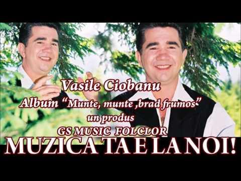 COLAJ ALBUM VASILE CIOBANU- MUNTE, MUNTE, BRAD FRUMOS