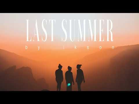 Ikson - Last Summer (Official)