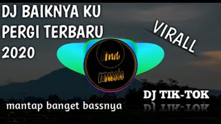 Download Lagu DJ BAIKNYA KU PERGI TIK-TOK  SLOWW FULLBASS   DJ TERBARU 2020🎶 mp3