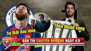 TIN CHUYỂN NHƯỢNG 4/9| Vụ Messi rời Barca đảo chiều 180 độ- Suarez chính thức lên tiếng về Juventus