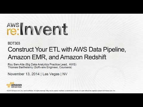 AWS re:Invent 2014 | (BDT303) Construct ETL Pipeline w/ AWS Data Pipeline, Amazon EMR & Redshift