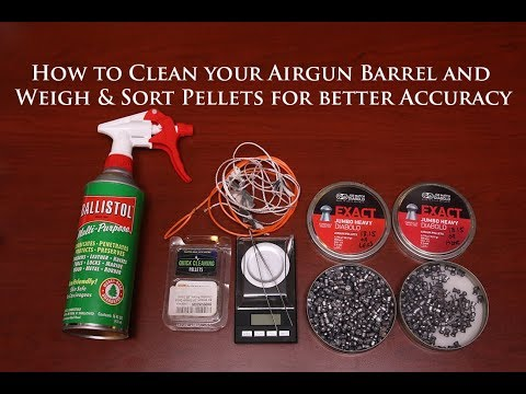 How to clean your Airgun Barrel and Weigh & Sort Pellets for better Accuracy