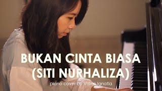 Bukan Cinta Biasa - Siti Nurhaliza - Piano Cover by Valen Ignatia