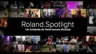 Roland Spotlight
