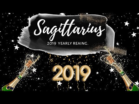 SAGITTARIUS 2019 YEARLY FORECAST - 🎉  MASTERING the art of bliss & joy🌟.
