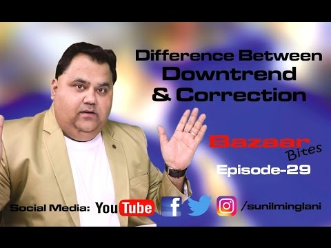 Difference Between Downtrend & Correction(In Hindi)    Bazaar Bites Episode-29   Sunil Minglani