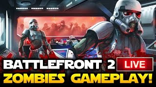Star Wars Battlefront 2 LIVE - ZOMBIES GAMEPLAY!  HALLOWEEN CELBRATION Live Stream!