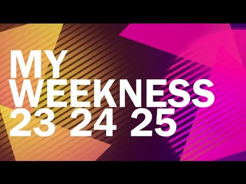 My Weekness 23 24 25
