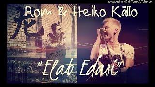 Rom & Heiko Källo - Elab Edasi [HD]