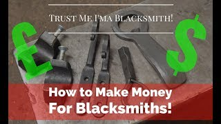 How to make Money as a Blacksmith! Small objects Big Return! Trust me I'ma Blacksmith!