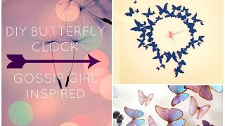 Diy Wall Decor Butterfly Clock | Gossip Girl Inspired