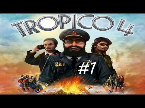 Tropico 4 re-attempt #1 - The Birth of a Nation |