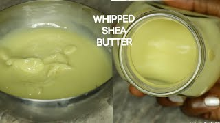 DIY HOMEMADE WHIPPED SHEA BUTTER/ FOR HAIR & DRY SKIN