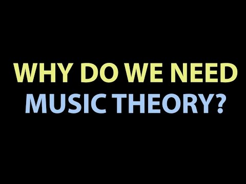 Why do We Need Music Theory?