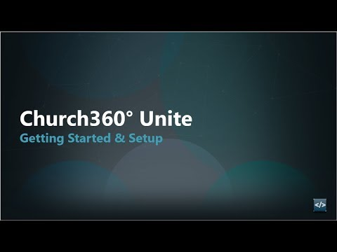 Church360° Unite    Getting Started & Setup