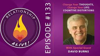 133: Change Your Thoughts, Change Your Life - Cognitive Distortions with Dr. David Burns