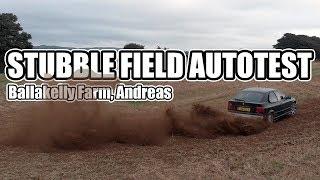 STUBBLE FIELD AUTOTEST / BALLAKELLY FARM